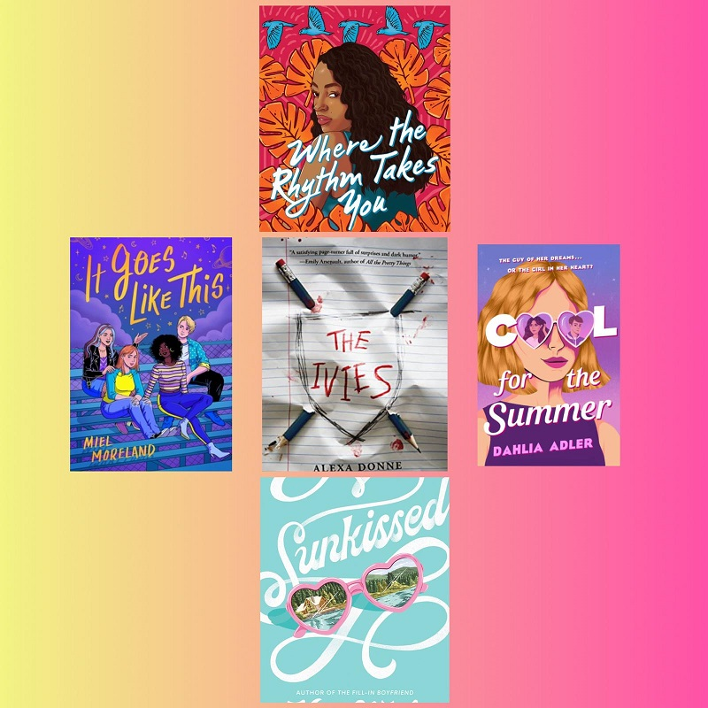 A Photo Collage of Hot Summer Reads, Sun Kissed by Kasie West, Cool for the Summer by Dahlia Adler, Where the Rhythm Takes You by Sarah Dass, The Ivies by Alexa Donne, It Goes Like This by Miel Moreland