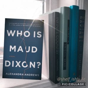 he cover of the book Who is Maud Dixon? by Alexandra Andrews is leaned against four other books in a window
